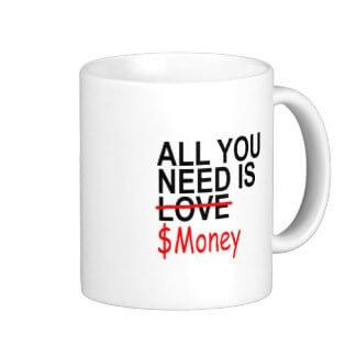 all_you_need_is_money_t_shirt_png_coffee_mug-rc4f3ea14d7194812b17bc0c10f7a6082_x7jgr_8byvr_324