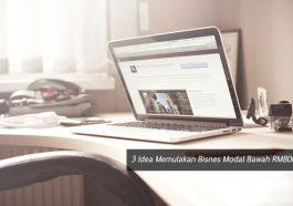 3 Idea Memulakan Bisnes Modal Bawah RM800 1