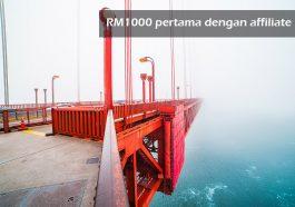 RM1000 pertama dengan affiliate ! 1